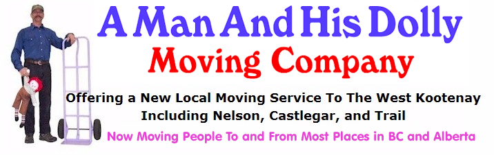 A Man And His Dolly Moving Company Offering a New Local Moving Service To The West Kootenay Including Nelson, Castlegar, and Trail Now Moving People to and From Most Places in BC and Alberta