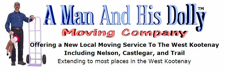 A Man And His Dolly Moving Company Offering a New Local Moving Service To The West Kootenay Including Nelson, Castlegar, and Trail Extending to most places in the West Kootenay